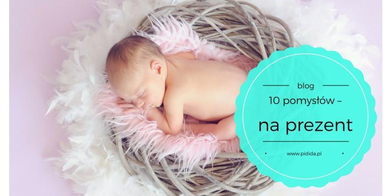 10 sprawdzonych pomysłów – co podarować niemowlakowi na pierwszej wizycie?
